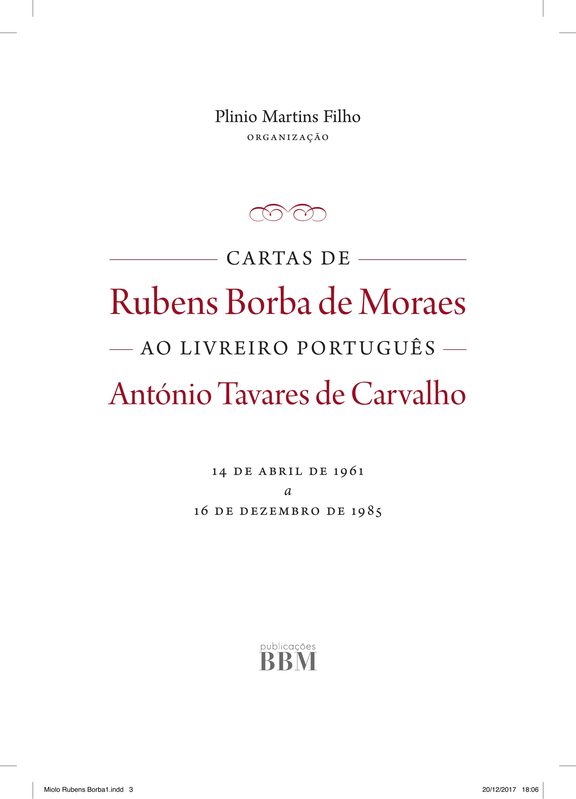 Resultado de imagem para Cartas de Rubens Borba de Moraes ao livreiro português António Tavares de Carvalho